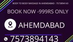 BODY TO BODY MASSAGE SERVICES IN AHMEDABAD-7573894143